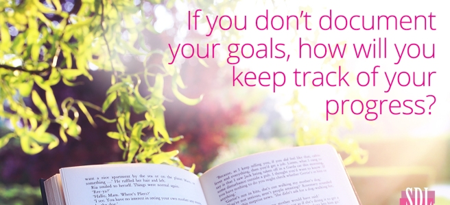 If you don't document your goals, how will you keep track of your progress - social, design, life